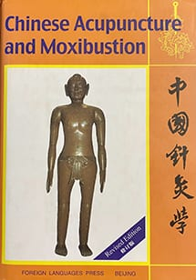 Chinese Acupuncture and Moxibustion Revised Edition